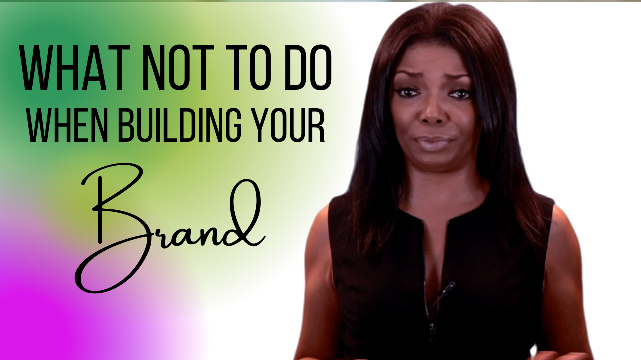 When Building Your Brand, DON'T do This!!!
